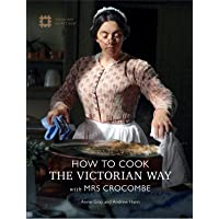 How to Cook: The Victorian Way with Mrs Crocombe