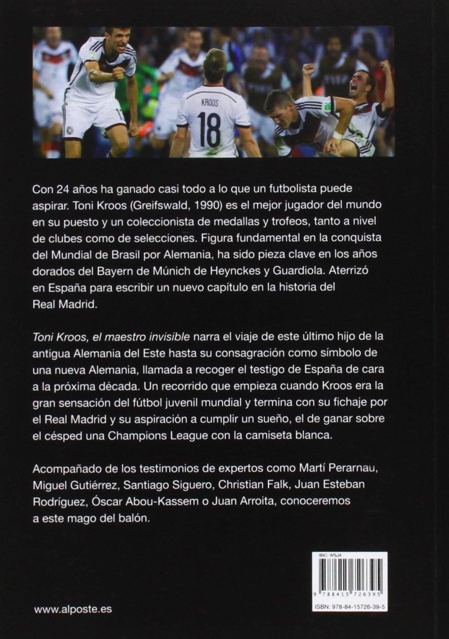 Toni Kroos El Maestro Invisible (DEPORTES - FUTBOL): Amazon.es ...