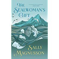 The Sealwoman's Gift: the extraordinary book club novel of 17th century Iceland