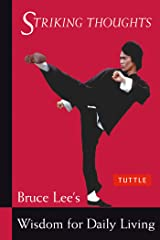 Bruce Lee Striking Thoughts: Bruce Lee's Wisdom for Daily Living (Bruce Lee Library) Kindle Edition