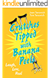 Crutches Tipped with Banana Peels: Laugh, Love, Heal