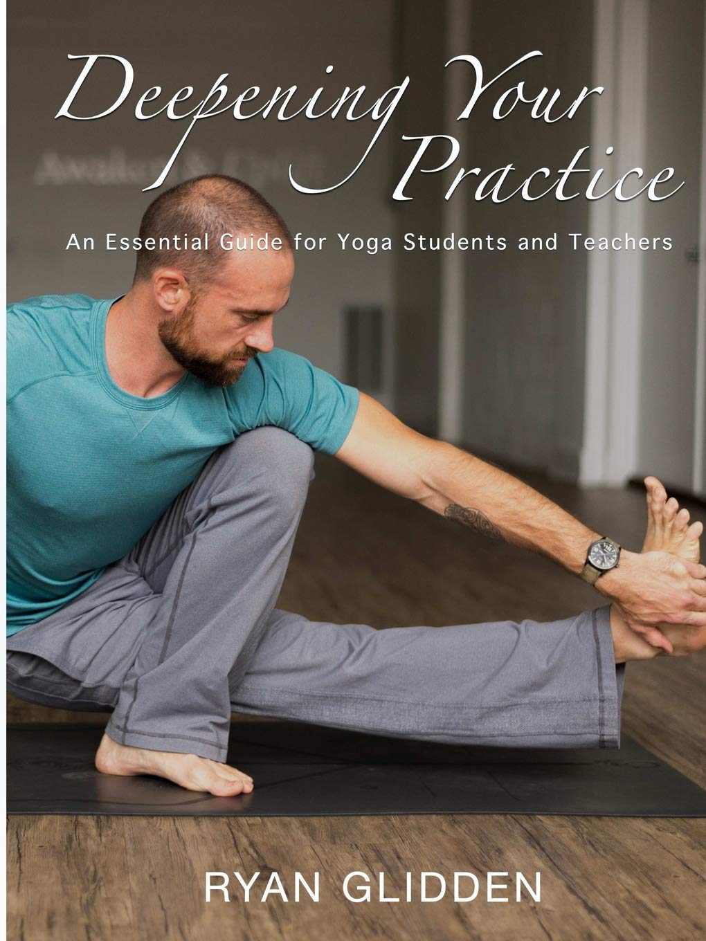 Deepening Your Practice: An Essential Guide for Yoga ...