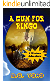 A Gun For Ringo: A Western Adventure