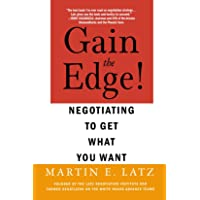 Gain the Edge!: Negotiating to Get What You Want