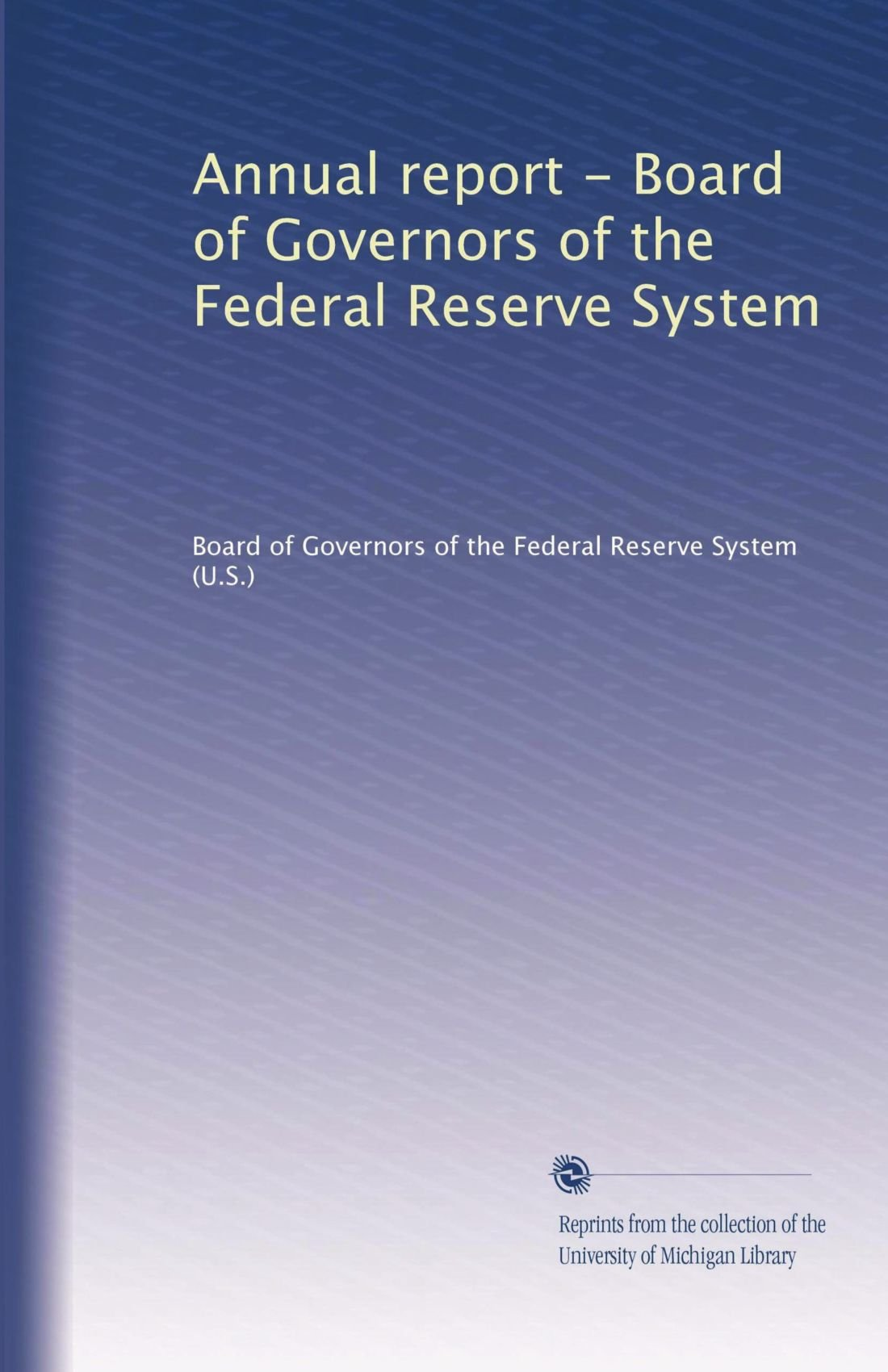 Download Annual report - Board of Governors of the Federal Reserve System (Volume 31) pdf epub