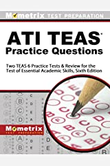 ATI TEAS Practice Questions: Two TEAS 6 Practice Tests & Review for the Test of Essential Academic Skills, Sixth Edition Paperback