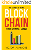 Blockchain: The Only Book You'll Ever Need About Blockhain, and How To Use It To Your Advantage