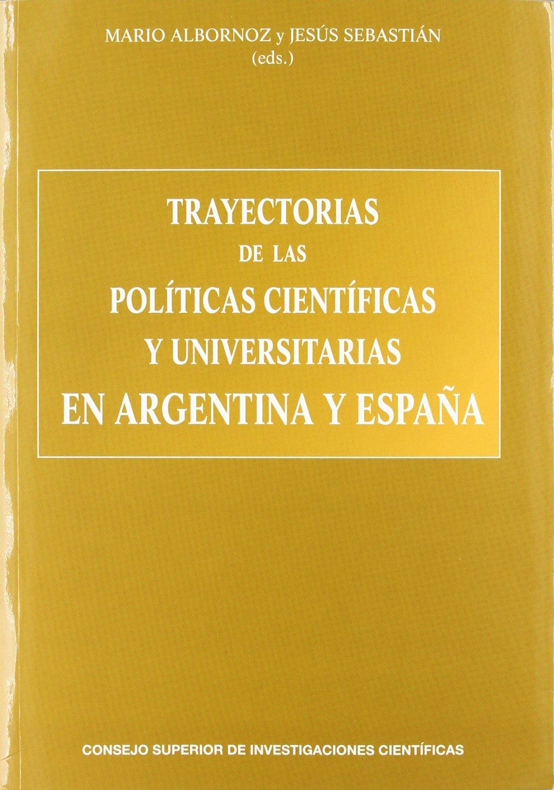 Trayectorias de las políticas científicas y universitarias en Argentina y España: Amazon.es: Albornoz Díez-Rodríguez (ed.), Mario, Sebastián Audina (ed.), Jesús: Libros