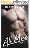 All Mine: An Older Alpha, Younger BBW Romance (Real Men Crave Curves Book 1)