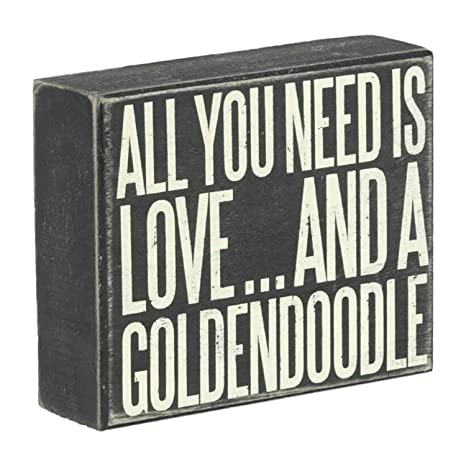 Jennygems All You Need Is Love And A Goldendoodle Goldendoodle Gift Series Goldendoodle Quotes Goldendoodle Moms And Owners Goldendoodle Sign