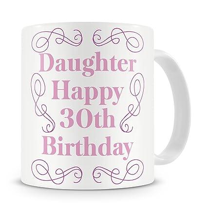 Daughter Happy 30th Birthday Mug Gift Present For