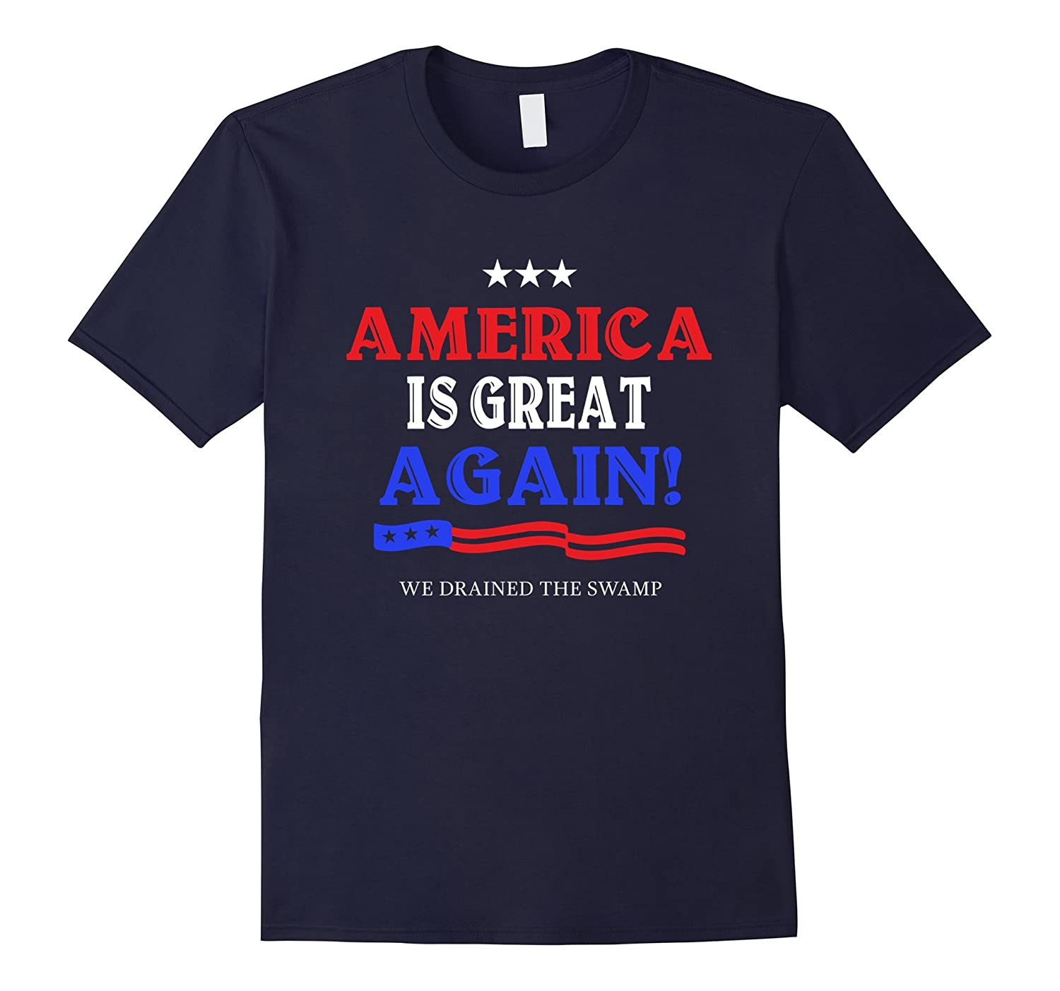 America is Great Again! We Drained The Swamp! T-Shirt-Art