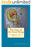 The Time of the Great Dying (A Sheriff Gus Mystery Book 6)