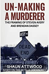 Un-Making a Murderer: The Framing of Steven Avery and Brendan Dassey Paperback