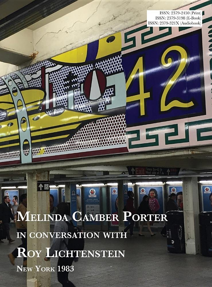 Melinda Camber Porter in Conversation with Roy Lichtenstein: New York Green Street Mural 1983, Vol 1, No 2