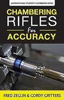 Chambering Rifles For Accuracy (Gunsmithing
