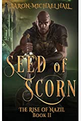 Seed of Scorn: Diverse Epic Fantasy with a Grim Dark Edge: The Rise of Nazil Book II (2) Hardcover