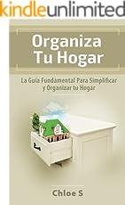 Organiza Tu Hogar: La Guía Fundamental Para Simplificar y Organizar tu Hogar : Libro en Español/Declutter your home Spanish book Version