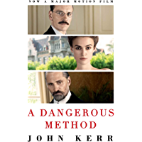 A Dangerous Method: The Story of Jung, Freud and Sabina Spielrein (English Edition)