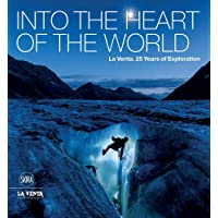 Into the Heart of the World: 25 Years of Exploration