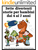 Sette divertenti storie per bambini dai 4 ai 7 anni