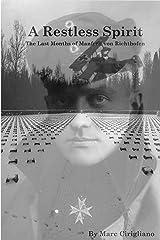 A Restless Spirit: The Last Months of Manfred von Richthofen