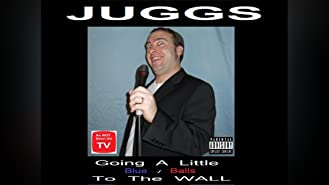 JUGGS Live: Going a Little Blue / Balls to the Wall