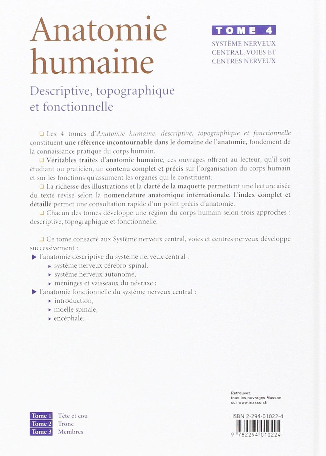Anatomie humaine descriptive topographique et fonctionnelle, tome 4 ...
