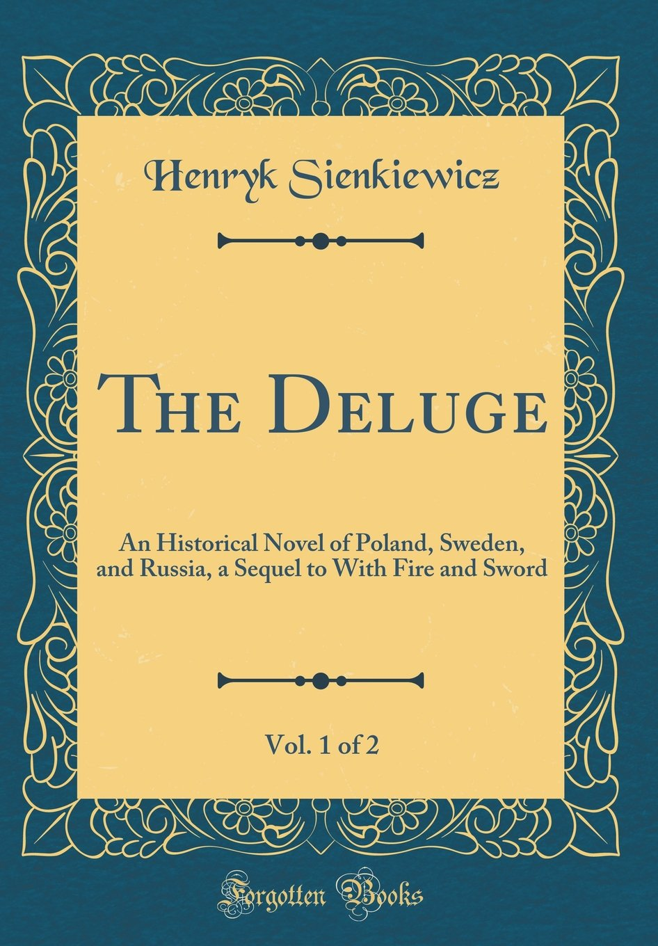 THE DELUGE. An Historical Novel OF POLAND, SWEDEN, AND RUSSIA (Volumes 1 and 2)