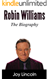 Robin Williams: Robin Williams, The Biography