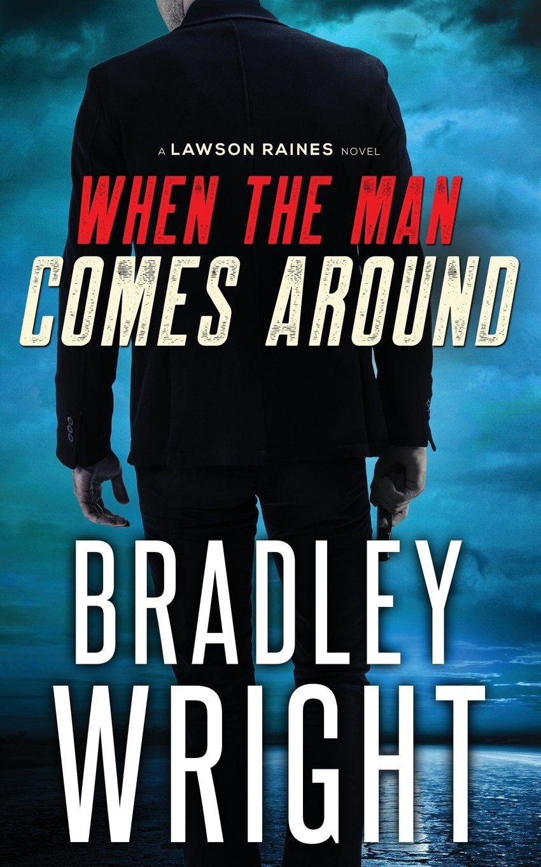 When the Man Comes Around: A Gripping Crime Thriller (Lawson Raines) (Volume 1) pdf