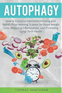 Autophagy: Discover How Fasting Heals Your Body, Fills It With