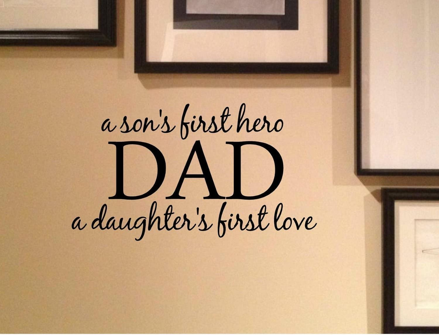 Amazon Com A Son S First Hero Dad A Daughter S First Love Vinyl Wall Art Inspirational Quotes And Saying Home Decor Decal Sticker Home Kitchen