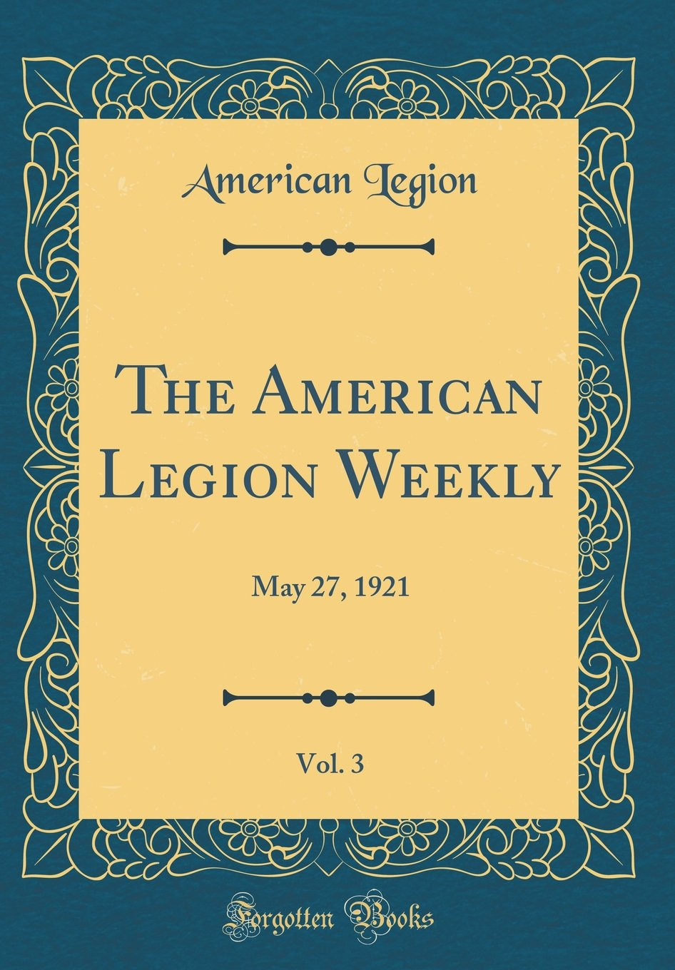 The American Legion Weekly, Vol. 3: May 27, 1921 (Classic Reprint) pdf