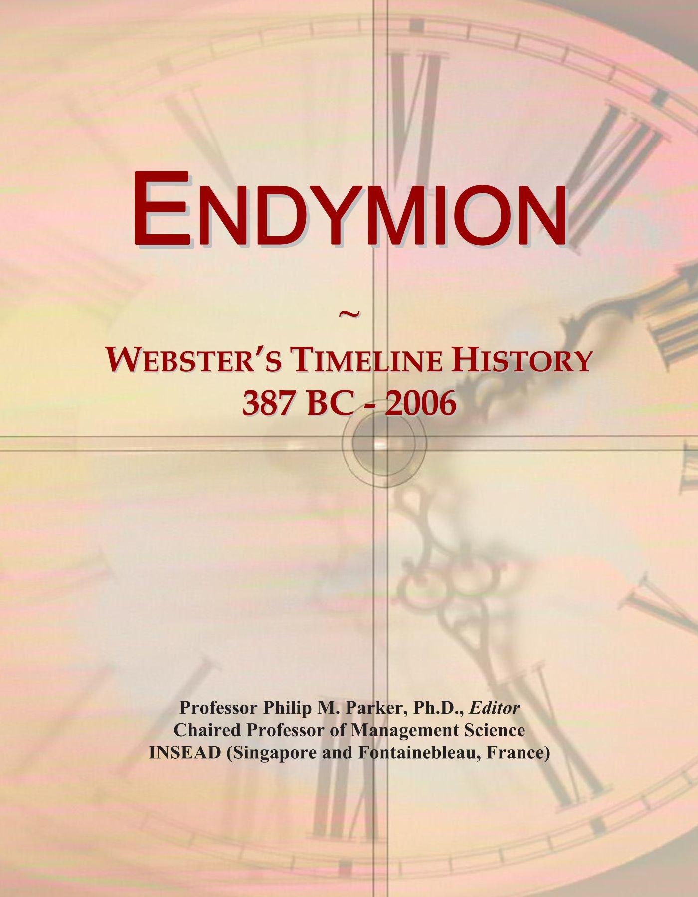 Download Endymion: Webster's Timeline History, 387 BC - 2006 pdf epub