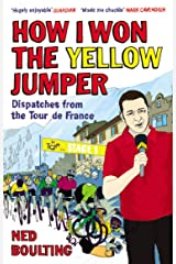 How I Won the Yellow Jumper: Dispatches from the Tour de France (Yellow Jersey Cycling Classics) Paperback