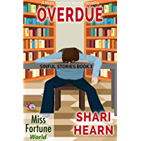 Overdue (Miss Fortune World: Sinful Stories Book 3)