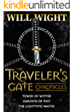 The Traveler's Gate Chronicles (Complete) (The Traveler's Gate Trilogy Book 0)
