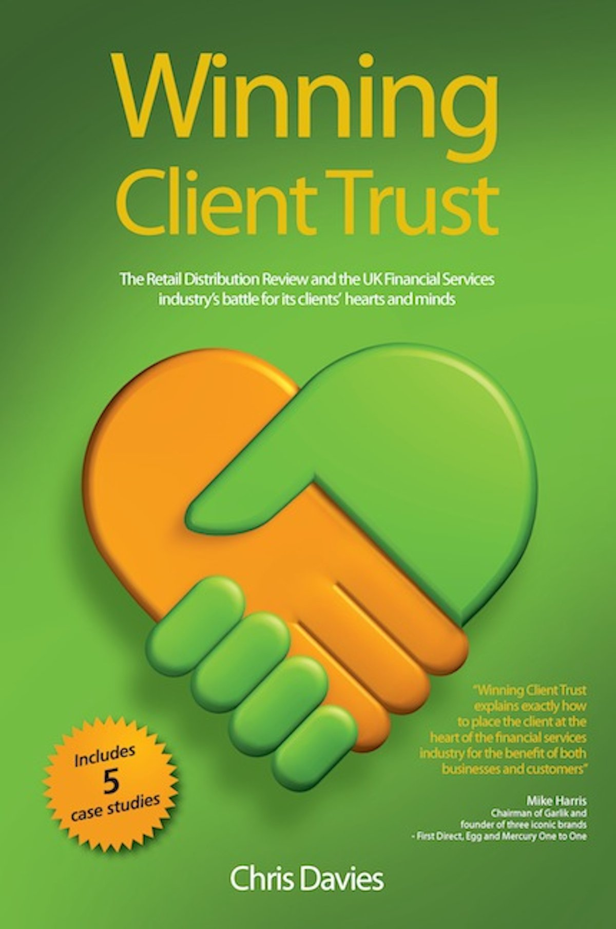 Download Winning Client Trust: The Retail Distribution Review and the UK Financial Services industry's battle for its clients' hearts and minds ebook
