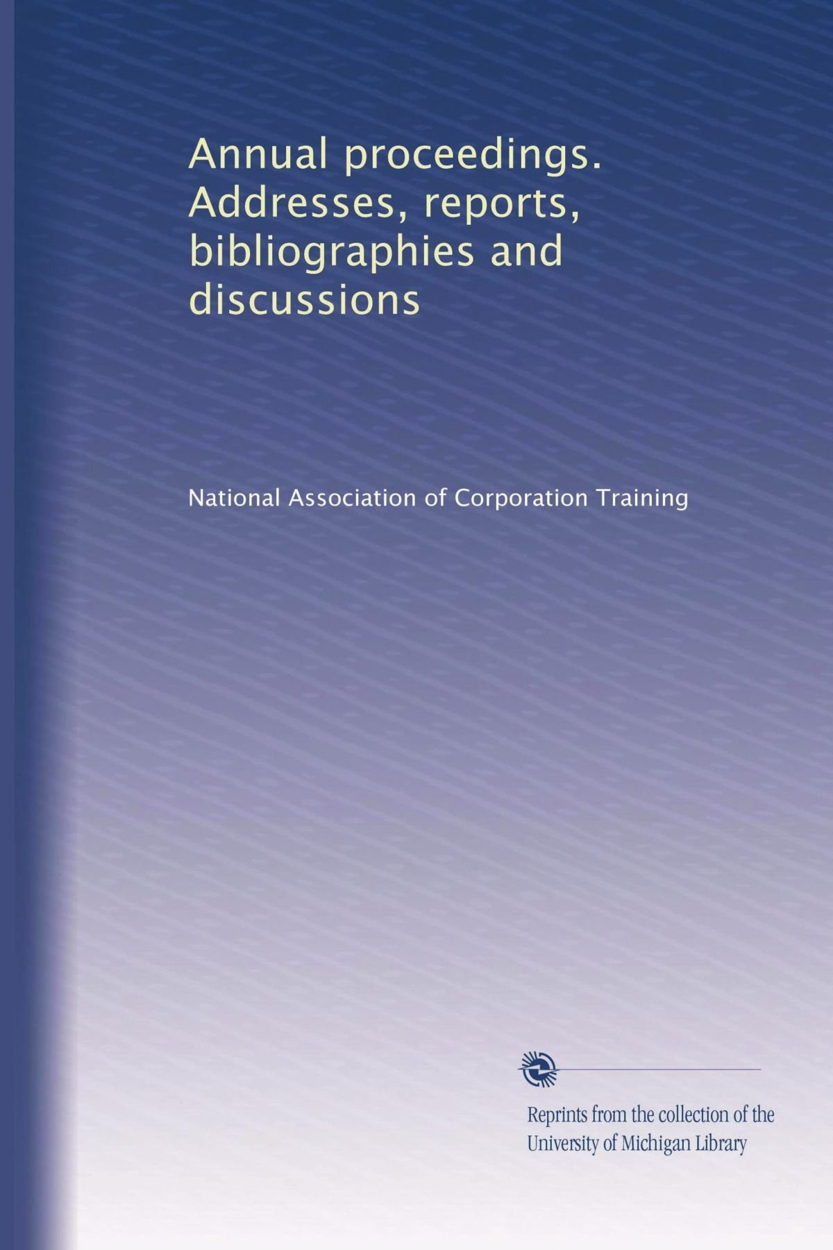 Download Annual proceedings. Addresses, reports, bibliographies and discussions (Volume 4) pdf epub