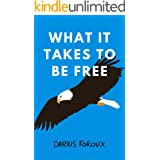 What It Takes To Be Free (English Edition)