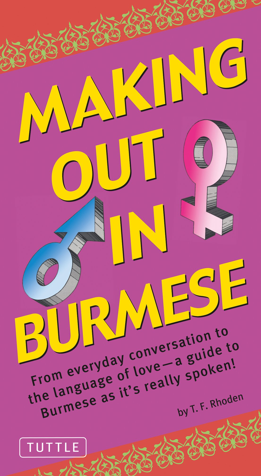 Making Out in Burmese: (Burmese Phrasebook) (Making Out Books) pdf