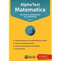 Alpha Test matematica. Per i test di ammissione all'università. Con software di simulazione