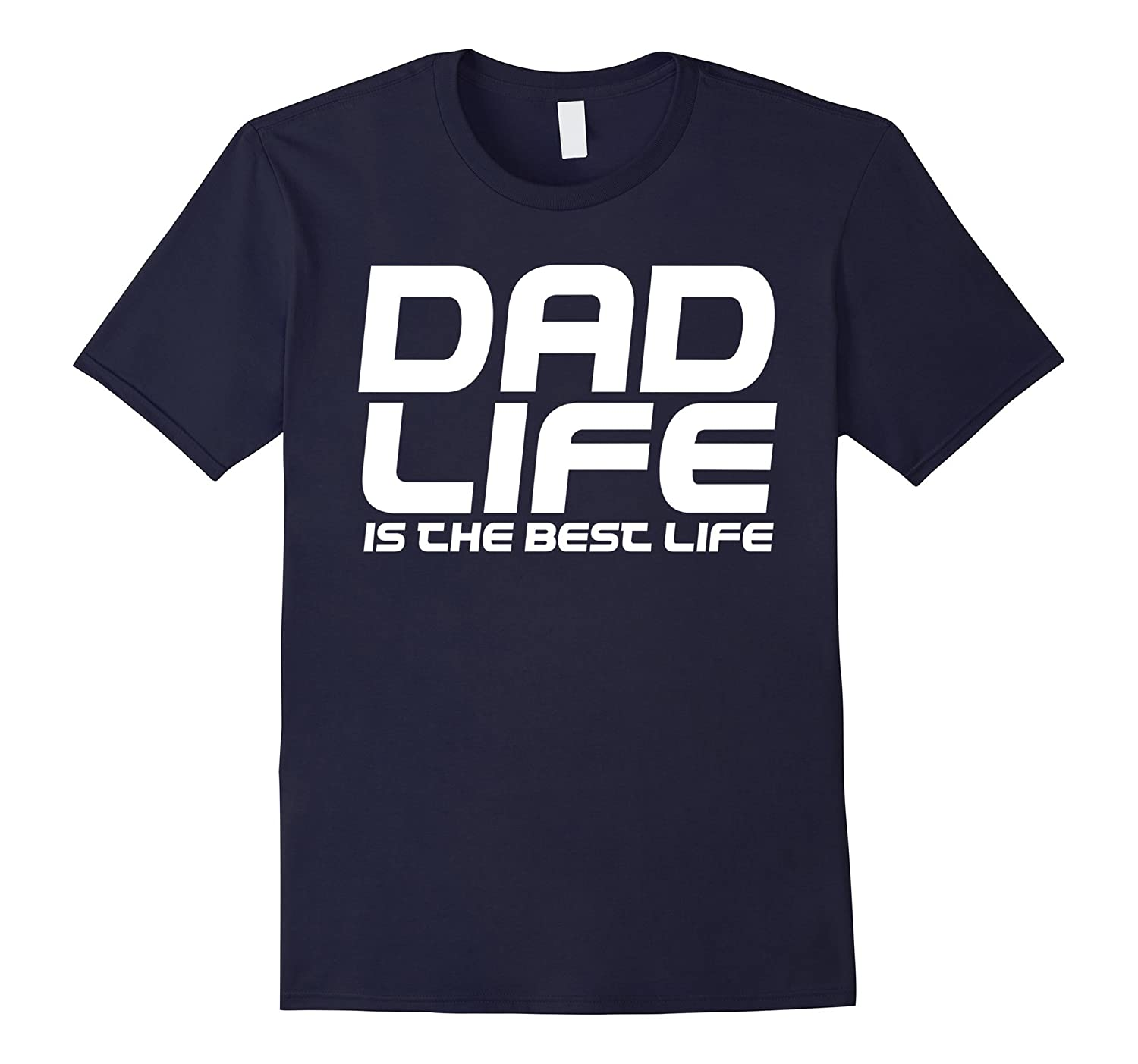 Awesome DAD LIFE IS THE BEST LIFE t-shirt dads gift gifts-Vaci
