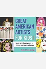 Great American Artists for Kids: Hands-On Art Experiences in the Styles of Great American Masters (Bright Ideas for Learning) Paperback