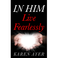 IN HIM Live Fearlessly (English Edition)