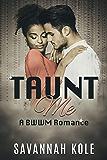 Taunt Me: A BWWM Romance