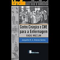 Centro Cirúrgico e CME  para a Enfermagem: VADE MECUM