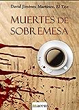 Muertes de sobremesa: Novela negra (Spanish Edition)