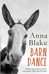Barn Dance: Nickers, brays, bleats, howls, and quacks: Tales from the herd. Paperback